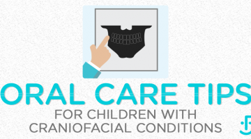 oral care for a child with a craniofacial condition