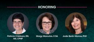 Honor three extraordinary women – Patricia Chibbaro, Margy Maroutsis and Jodie Berlin Morrow