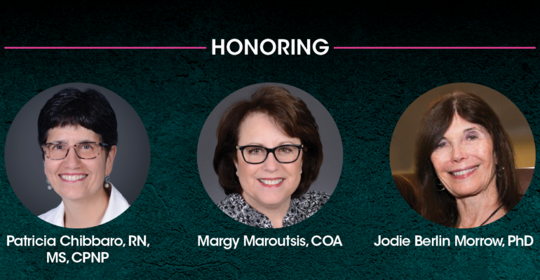 Honor three extraordinary women – Patricia Chibbaro, Margy Maroutsis and Jodie Berlin Morrow
